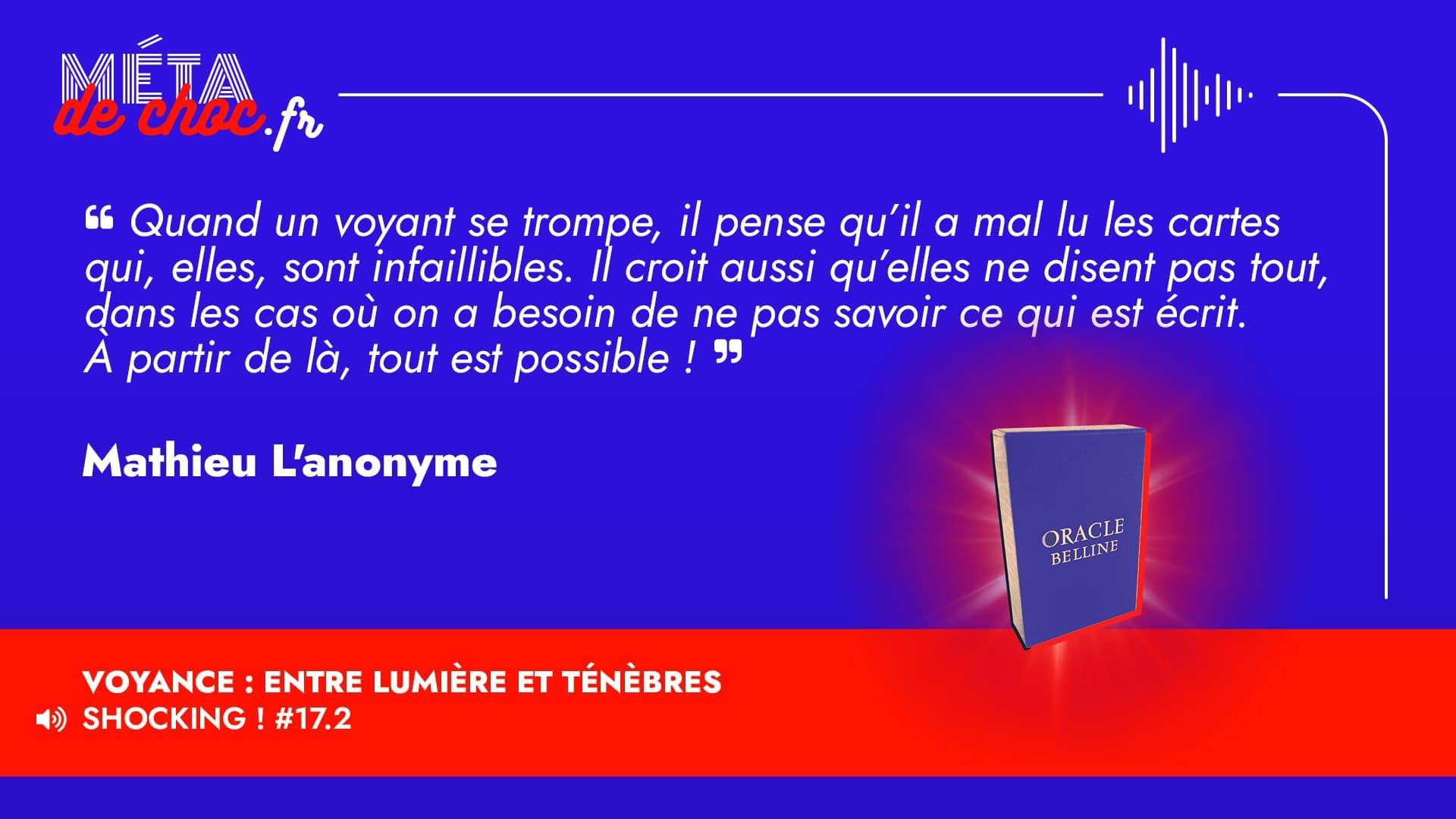 Thème du mème :  | Citation :  | Auteur.rice : Mathieu L'anonyme | Émission : Voyance : entre lumière et ténèbres | Image d'illustration :